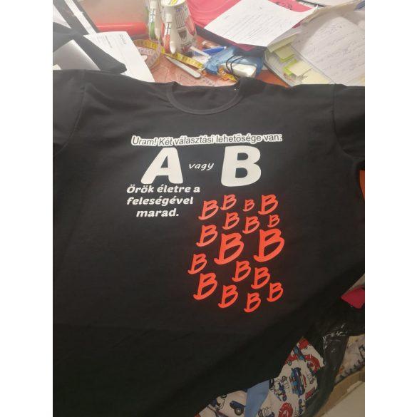 Férfi póló (Uram, két választása van: A vagy B)