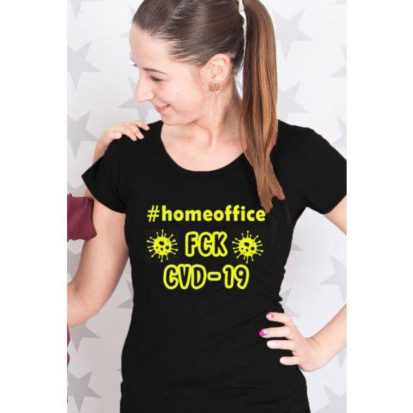 Női póló #homeoffice FCK CVD-19 - koronavírus póló VÁLASZTAHTÓ SZÍNEK