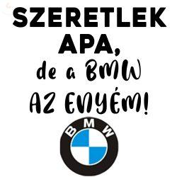 Body - Szeretlek Apa, de a BMW az enyém!